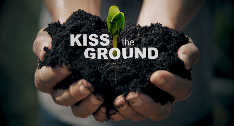 Kiss the Ground (available on demand)